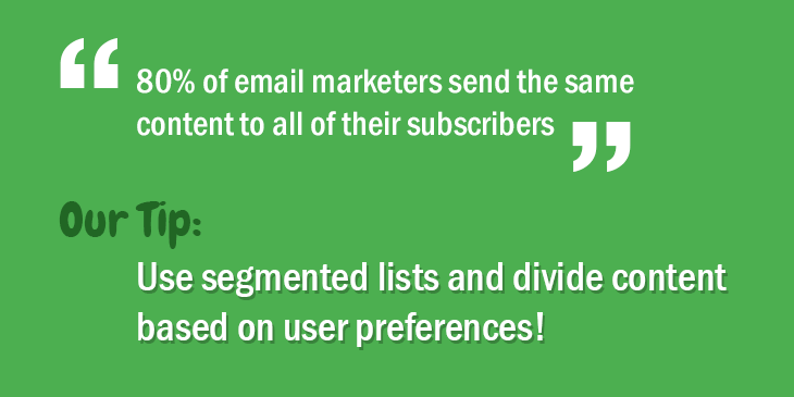 Email marketing tips: Use segmented lists and divide content based on user preferences!