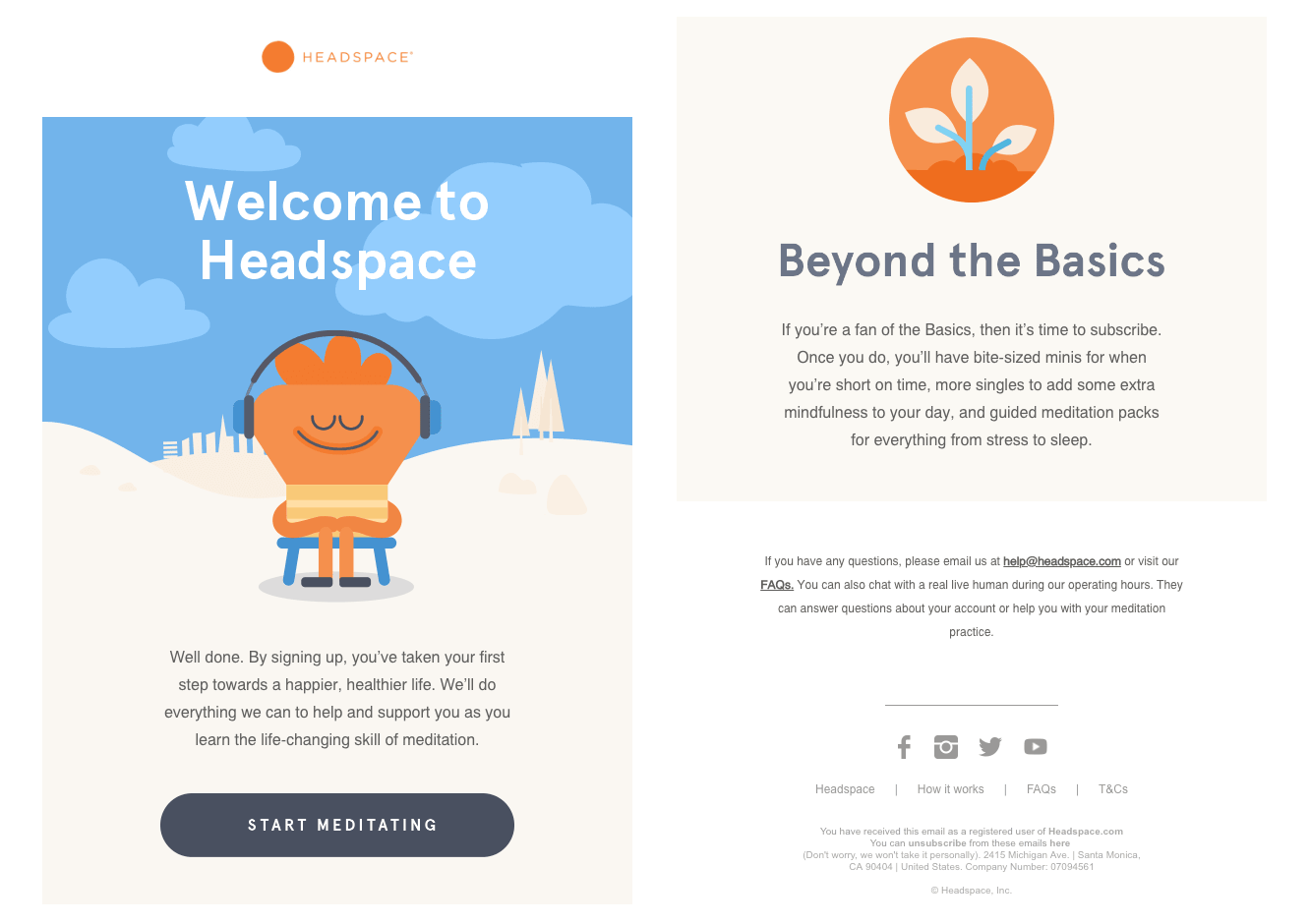 HeadSpace's emails are simple with cool graphics, simple reminders, promotions, and classy cartoons